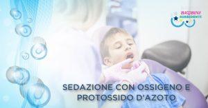 Bambino dal dentista, sedazione con ossigeno e protossido d'azoto